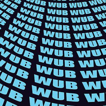 WUB WUB WUB by eamonnPG