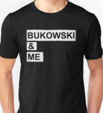 BUKOWSKI & ME Unisex T-Shirt