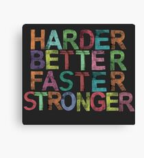 harder, better, faster, stronger Canvas Print