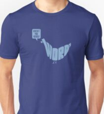 Haven't You Heard! (blue) Unisex T-Shirt