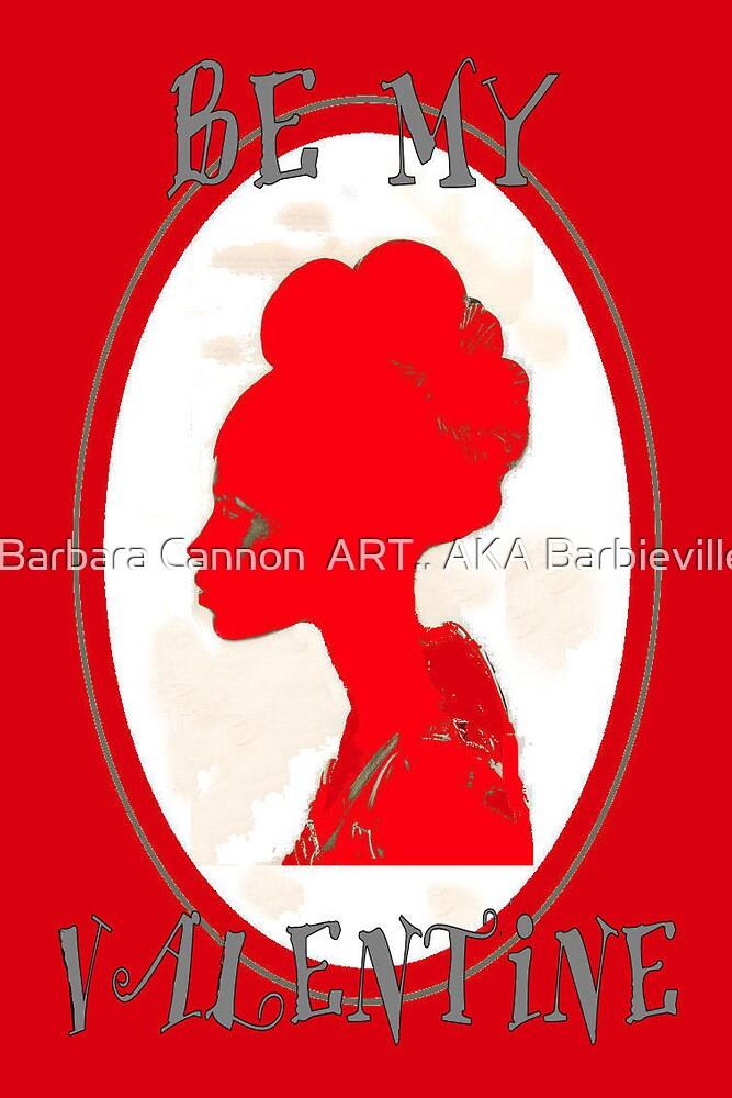 BE MY VALENTINE by Barbara Cannon  ART.. AKA Barbieville