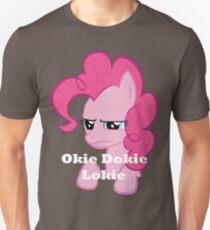 Okie Dokie Lokie... Unisex T-Shirt