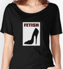 FETISH - Highly Erotic High Heels Women's Relaxed Fit T-Shirt