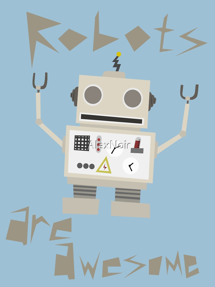 Robots Are Awesome von AlexNoir