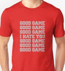 Good Game I Hate You Sports Fan T-Shirt