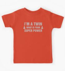 I'm A Twin What Is Your Super Power Kids Tee