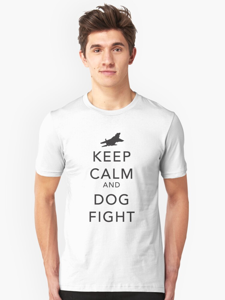 keep calm and dog fight Unisex T-Shirt Front
