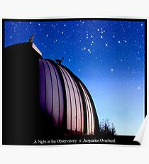 A Night at the Observatory * Acquarius Overhead Poster