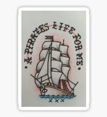 A pirates life for me  Sticker