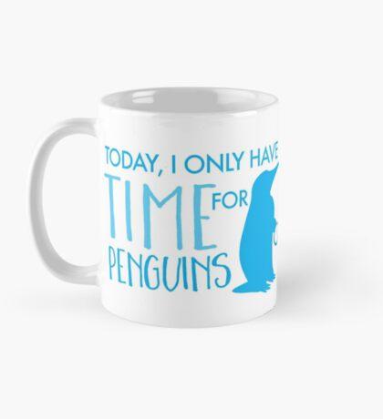 Today, I only have time for penguins Mug