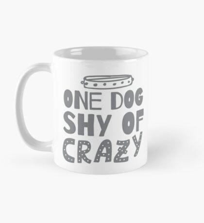 One DOG shy of CRAZY (with cute dog collar) Mug