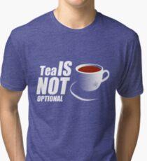 Tea - I'm sorry, it's not optional Tri-blend T-Shirt