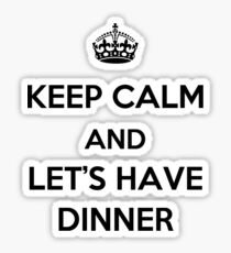Keep Calm and Let's Have Dinner (dark text) Sticker