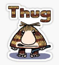 Thug Sticker