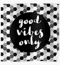 Good Vibes Only - Honeycomb Poster