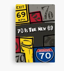 70 Is The New 69! Canvas Print
