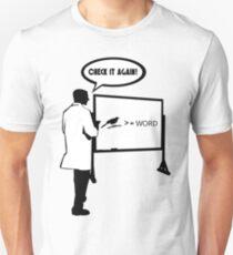 Bird >= Word Unisex T-Shirt