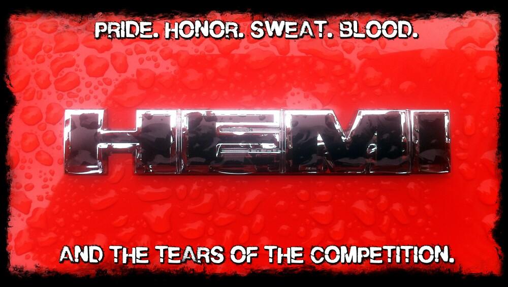 HEMI - Pride, Honor, Blood, Sweat and Tears by kalitarios