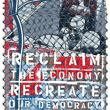 Reclaim the Economy, Recreate Our Democracy by nobodycorp