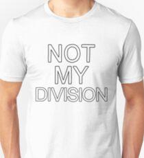 Not My Division (Black) Unisex T-Shirt