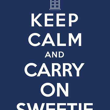 Keep Calm and Carry On Sweetie by JazzK
