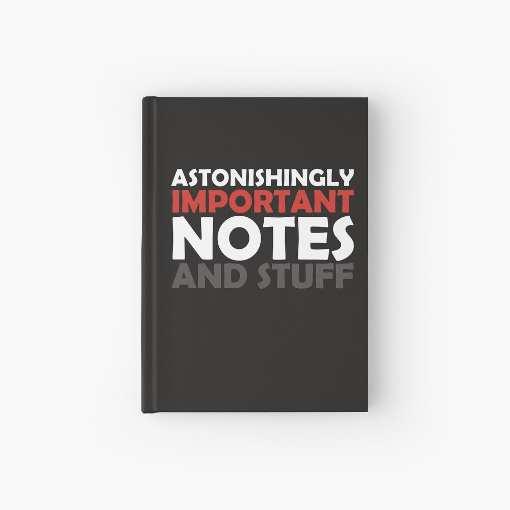 Astonishingly Important Notes and Stuff Hardcover Journal