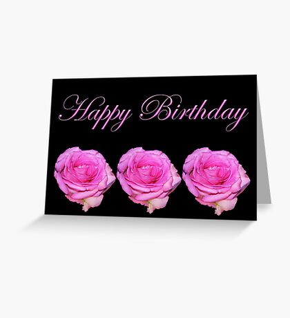 Happy Three Roses Birthday Greeting Card