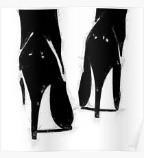 A Highly Erotic Drawing of Fashionable High Heel Shoes from Behind Poster