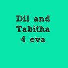 Dil und Tabitha 4 eva von musicalphan