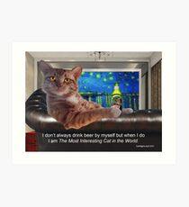 The Most Interesting Cat Art Print