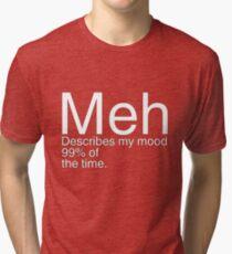 Meh Tri-blend T-Shirt