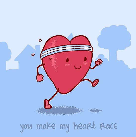 You make my heart race by Nathan Joyce