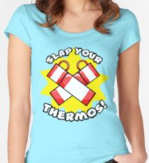 Slap Your Thermos! Women's Fitted Scoop T-Shirt