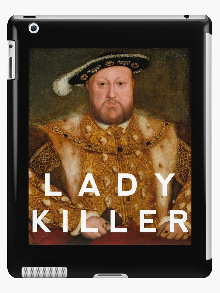 Henry the VIII- Lady Killer by eightkingdoms