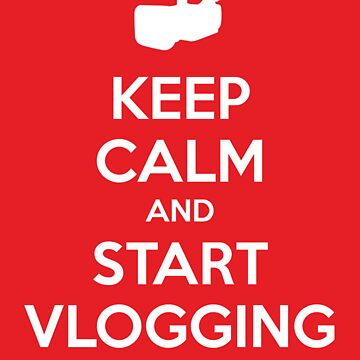 Keep Calm and Start Vlogging - Red by JazzK