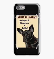 Don't Buy! Adopt & Rescue A Life! Dog iPhone & iPod Cases  iPhone Case/Skin