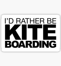 I'd rather be Kite Boarding Sticker