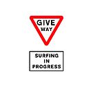 GIVE WAY - SURFING IN PROGRESS by compoundeye