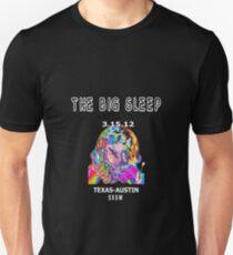 WHILE YOU SLEEP-THE BIG SLEEP  Unisex T-Shirt