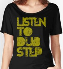 I listen to Dubstep  Women's Relaxed Fit T-Shirt