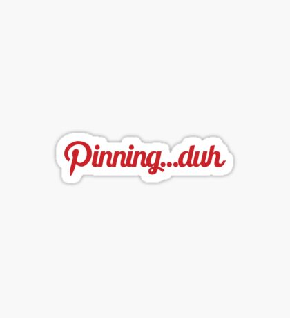 Pinning...duh (text) Sticker