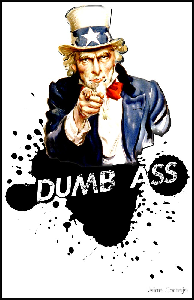 Dumb Ass by Jaime Cornejo