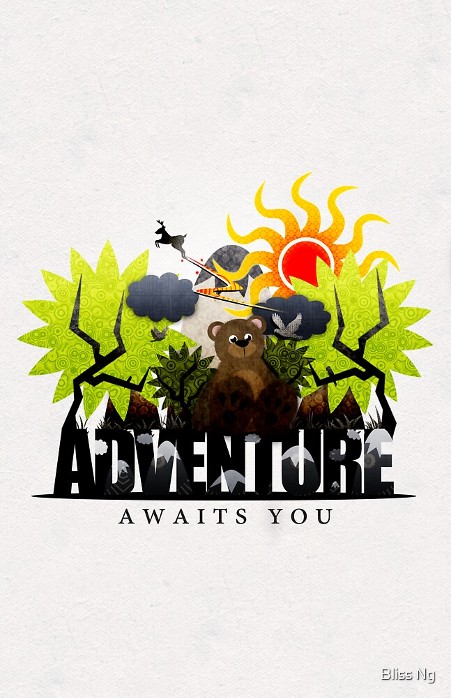 Adventure Awaits You. by Bliss Ng