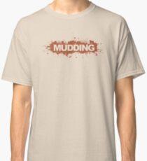 Mudding Classic T-Shirt