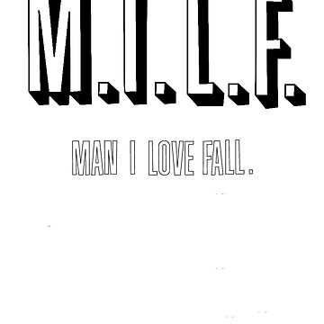 milf man i love fall by bigosodesign