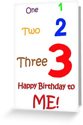 1 2 3 Happy Birthday To Me Greeting Card By Edwardskids