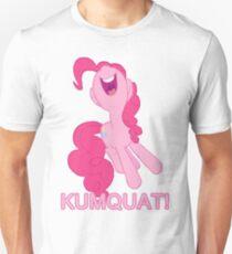 Kumquat! Kumquat! Kumquat!- Pinkie Pie Unisex T-Shirt