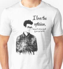 i love the optician... T-Shirt