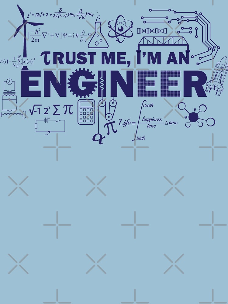 Yeah, I'm An Engineer by lolotees