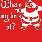 Santa - Where My Ho's At? by thehiphopshop